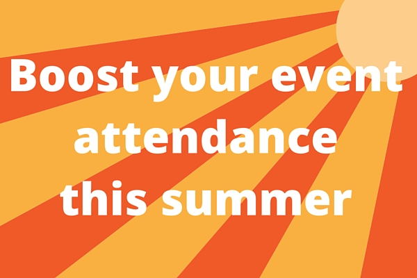 Events are an effective way to network, spark interest in your mission, and gain support. Here are ways to boost your non-profit's event attendance this summer.