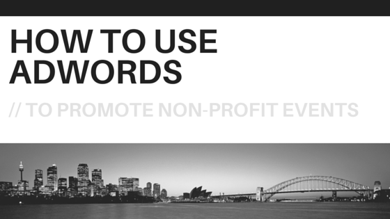 How To Use AdWords To Promote Non-profit Events. Advertising events can be especially challenging if not done right. Follow these for a successful event.